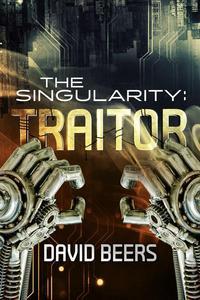 The Singularity: Traitor