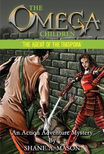 The Omega Children - The Agent of the Diaspora