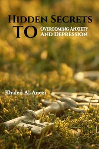 Hidden Secrets to Overcoming Anxiety and Depression