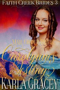 Mail Order Bride - Carolynne's Destiny
