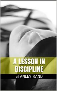 A Lesson in Discipline (Bondage and restriction, Female Domination, Spanking, Orgasm ,F/F)