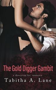 The Gold Digger Gambit: A Honeytrap Inc. Romance