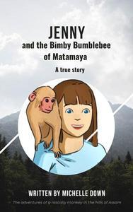 Jenny and the Bimby Bumblebee of Matamaya: A true story