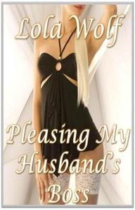 Pleasing My Husband's Boss