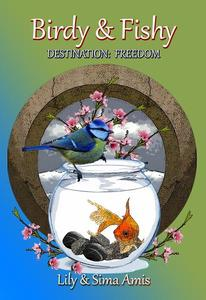 Birdy & Fishy, Destination: Freedom
