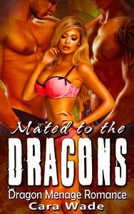 Mated to the Dragons : Dragon Menage Romance
