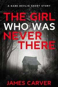 The Girl Who Was Never There