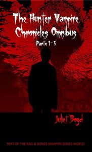 The Hunter Vampire Chronicles Omnibus: Parts 1-3