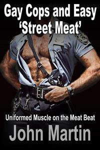 Gay Cops and Easy 'Street Meat' -  Uniformed Muscle on the Meat Beat