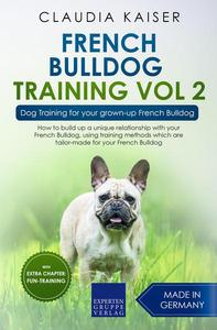 French Bulldog Training Vol 2 – Dog Training for Your Grown-up French Bulldog