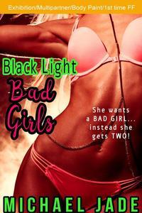 Black Light Bad Girls