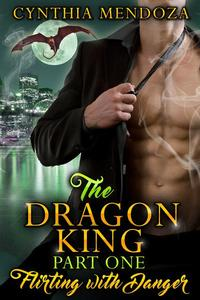 The Dragon King Part One: Flirting with Danger