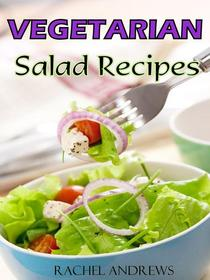 Vegetarian Salads Recipes: A New Twist on Classic Greens
