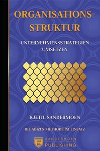 Organisationsstruktur. Unternehmensstrategien umsetzen