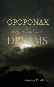 Opoponax Dreams