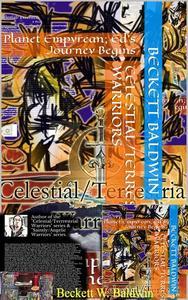Celestial/Terrestrial Warriors, Vol.3: Planet Heka; Planet Empyrean; Ed's Journey Begins
