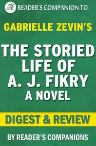 The Storied Life of A. J. Fikry by Gabrielle Zevin   Digest & Review
