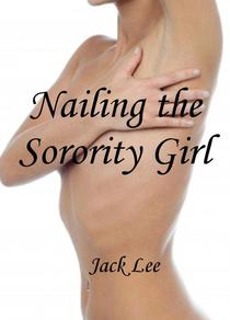 Nailing the Sorority Girl