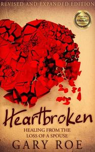 Heartbroken: Healing from the Loss of a Spouse (2nd Edition)