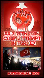 July 15th 2016  Coup attempt in Turkey