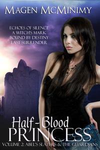 Half-Blood Princess: Abel's Slayers & The Guardians