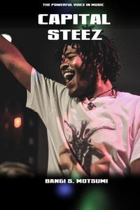 Capital Steez: The Powerful Voice In Music