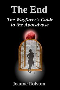 The End - The Wayfarer's Guide To The Apocalypse