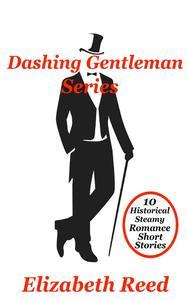 Dashing Gentlemen Series: 10 Historical Steamy Romance Short Stories