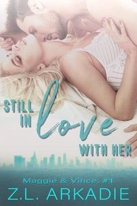 Still In Love With Her (Maggie & Vince,#1)