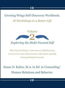 Growing Wings Self-Discovery Workbook: 18 Workshops to a Better Life