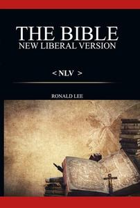 The Bible (NLV): New Liberal Version