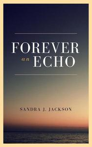 Forever an Echo