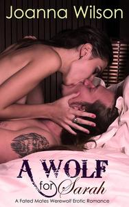 A Wolf for Sarah - A Fated Mates Werewolf Erotic Romance