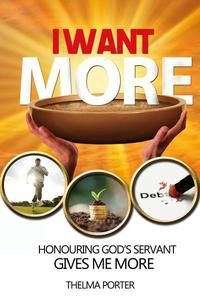 I Want More - Honouring God's Servant Gives Me More