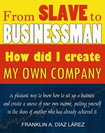 From Slave to Businessman: How did I create my own company