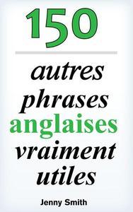 150 autres phrases anglaises vraiment utiles