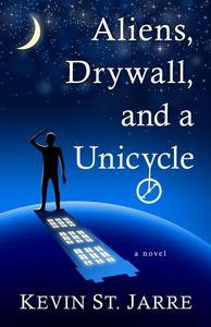 Aliens, Drywall, and a Unicycle