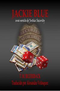 Jackie Blue - una novela de Justice Security
