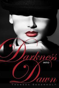 Darkness into Dawn