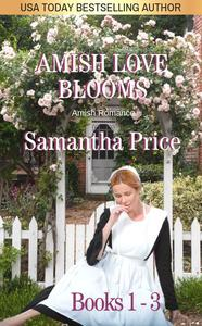 Amish Love Blooms Boxed Set Books 1 - 3