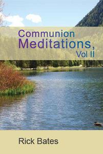 Communion Meditations Vol II