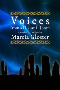 Voices from a Distant Room: A Novel of Eternal Love