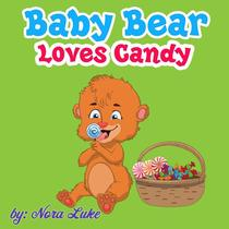 Baby Bear Loves Candy