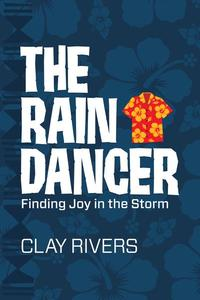 The Raindancer: Finding Joy in the Storm