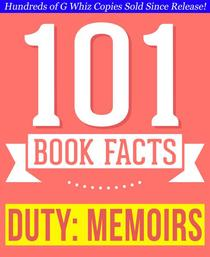 Duty: Memoirs Of A Secretary At War - 101 Amazing Facts You Didn't Know