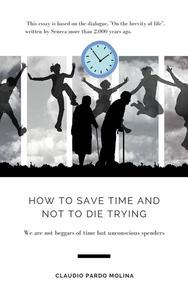 How to Save Time and Not to Die Trying