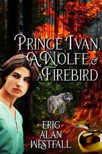 Prince Ivan, A. Wolfe & A Firebird