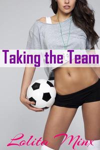 Taking the Team (Hotwife Group Menage/Gangbang Erotica)