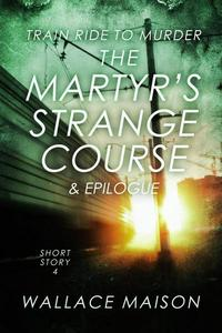 The Martyr's Strange Course