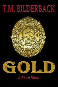 Gold - A Short Story
